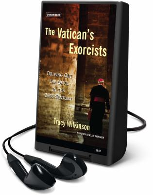 The Vatican's Exorcists: Driving Out the Devil in the 21st Century [With Earbuds] 9781608125883