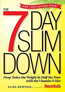 The 7-Day Slim Down: Drop Twice the Weight in Half the Time with the Vitamin D Diet 9781609618469