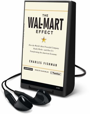 The Wal-Mart Effect: How the World's Most Powerful Company Really Works--And How It's Transforming the American Economy [With Earphones] 9781606401446