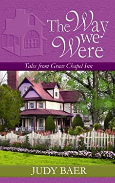 The Way We Were: Tales from Grace Chapel Inn 9781602853577