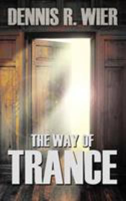 The Way of Trance 9781608606634