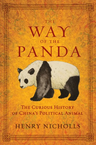 The Way of the Panda: The Curious History of China's Political Animal 9781605981888