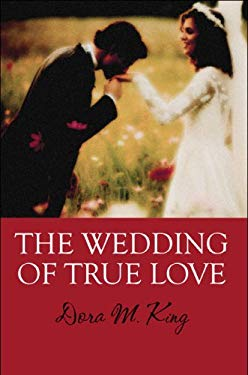 The Wedding of True Love 9781608369553