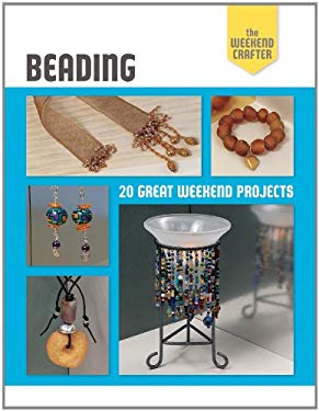 Beading: 20 Great Weekend Projects 9781600599934