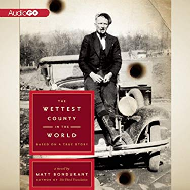 The Wettest County in the World: A Novel Based on a True Story