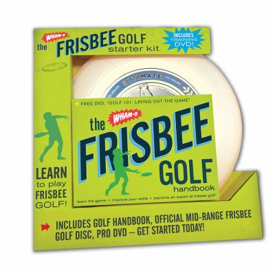 The Wham-O Frisbee Golf Starter Kit: Learn to Play Frisbee Golf! [With Official Mid-Range Frisbee Gold Disc and DVD and The Wham-O Frisbee Golf Handbo 9781604330939