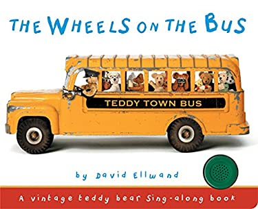 The Wheels on the Bus: A Teddy Bear Sing-Along Book 9781607101031
