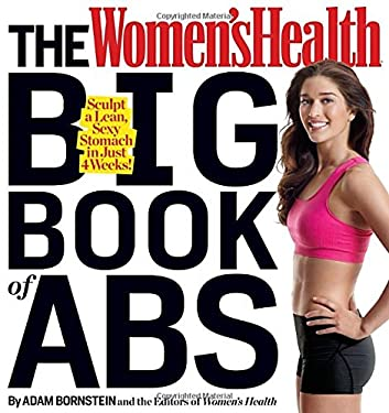 The Women's Health Big Book of Abs: Sculpt a Lean, Sexy Stomach in Just 4 Weeks! 9781609618759