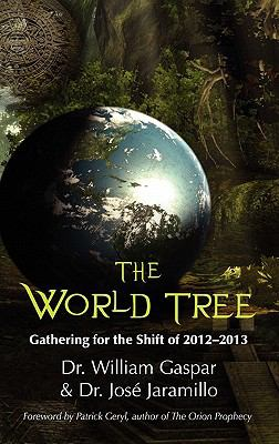 The World Tree: Gathering for the Shift of 2012-2013 9781609113216