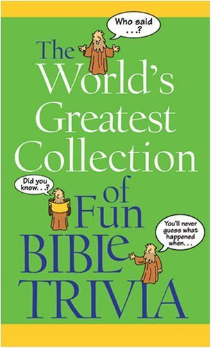 The World's Greatest Collection of Fun Bible Trivia 9781602600201