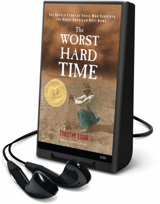 The Worst Hard Time: The Untold Story of Those Who Survived the Great American Dust Bowl 9781605146225