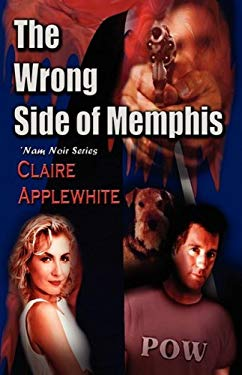 The Wrong Side of Memphis 9781603181167