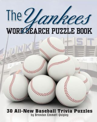 The Yankees Word Search Puzzle Book: 30 All-New Baseball Trivia Puzzles 9781604331455