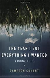 The Year I Got Everything I Wanted: A Spiritual Crisis