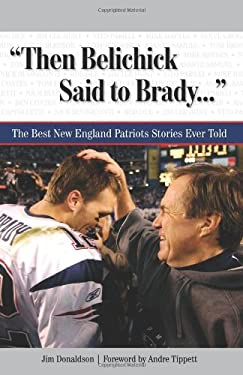 Then Belichick Said to Brady: The Best New England Patriots Stories Ever Told [With CD (Audio)] 9781600782398