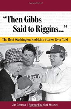 Then Gibbs Said to Riggins: The Best Washington Redskins Stories Ever Told [With CD (Audio)]