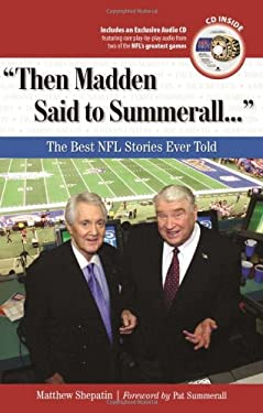 Then Madden Said to Summerall: The Best NFL Stories Ever Told [With CD (Audio)] 9781600782657