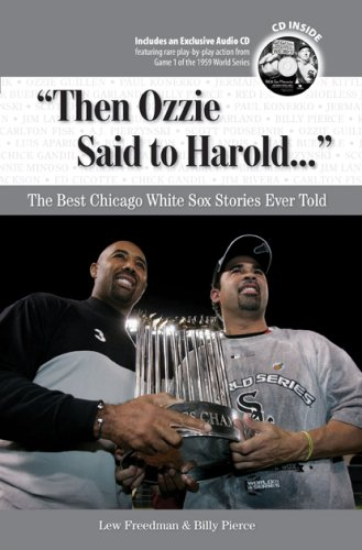 Then Ozzie Said to Harold: The Best Chicago White Sox Stories Ever Told [With CD] 9781600780639