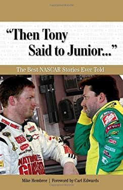 Then Tony Said to Junior...: The Best NASCAR Stories Ever Told [With CD (Audio)] 9781600780905