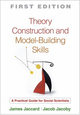 Theory Construction and Model-Building Skills: A Practical Guide for Social Scientists 9781606233405