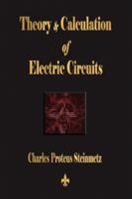 Theory and Calculation of Electric Circuits 9781603863179