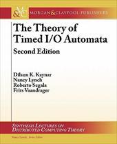 Thetheory of Timed I/O Automata, Second Edition