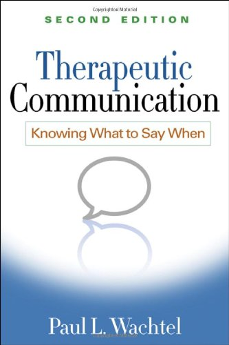 Therapeutic Communication: Knowing What to Say When 9781609181710