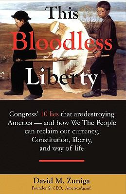 This Bloodless Liberty 9781609572150