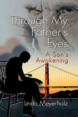 Through My Father's Eyes, a Son's Awakening 9781609110369