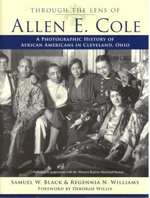 Through the Lens of Allen E. Cole: A History of African Americans in Cleveland, Ohio 9781606350904