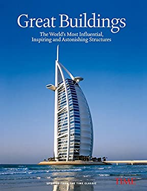 Time: Great Buildings: The World's Most Influential, Inspiring and Astonishing Structures 9781603201612