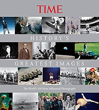 Time History's Greatest Images: The World's Most Influential Photographs