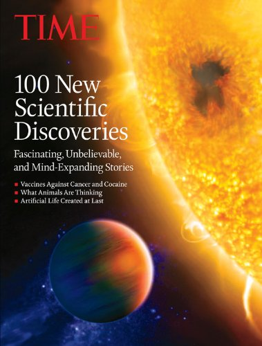 Time 100 New Scientific Discoveries: Fascinating, Unbelievable, and Mind-Expanding Stories 9781603201728