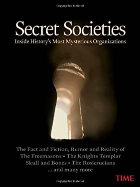 Time Secret Societies: Inside History's Most Mysterious Organizations 9781603201346