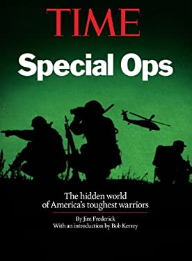 Time Special Ops: The Hidden World of America's Toughest Warriors 9781603202442