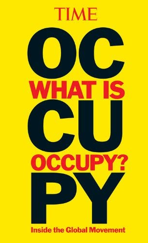Time: What Is Occupy?: Inside the Global Movement 9781603209410