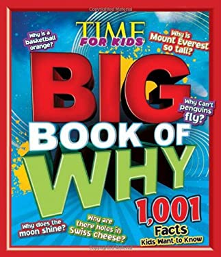Time for Kids Big Book of Why: 1,001 Facts Kids Want to Know 9781603208420