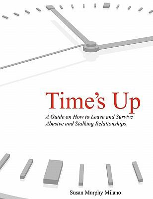Time's Up: How to Escape Abusive and Stalking Relationships Guide 9781608443604