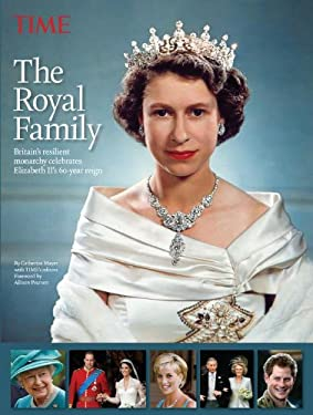 Time the Royal Family: Britain S Resilient Monarchy Celebrates Elizabeth II S 60-Year Reign 9781603202497