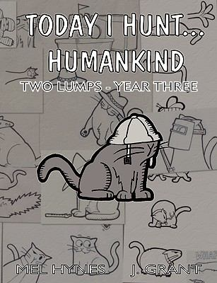 Today I Hunt...Humankind: Two Lumps - Year Three 9781600761324