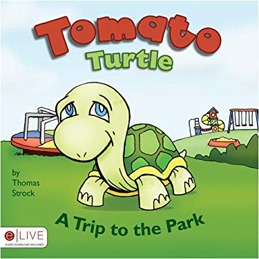 Tomato Turtle: A Trip to the Park 9781606963715