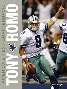 Tony Romo: America's Next Quarterback 9781600781117