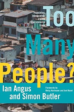 Too Many People?: Population, Immigration, and the Environmental Crisis 9781608461400
