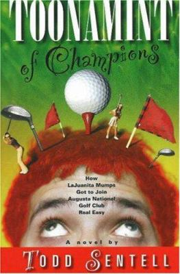 Toonamint of Champions: How Lajuanita Mumps Got to Join Augusta National Golf Club Real Easy 9781601640055