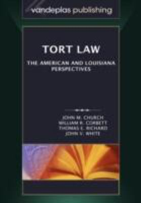 Tort Law: The American and Louisiana Perspectives 9781600420443