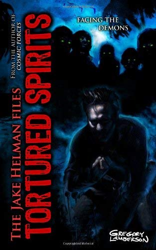 Tortured Spirits: Book Four in the Jake Helman Files Series 9781605424064