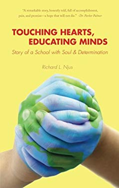 Touching Hearts, Educating Minds: Story of a School with Soul & Determination 9781607993940