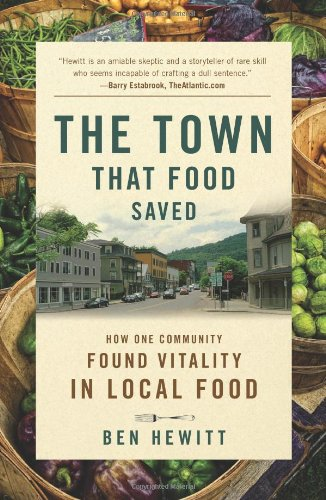 The Town That Food Saved: How One Community Found Vitality in Local Food 9781609611378
