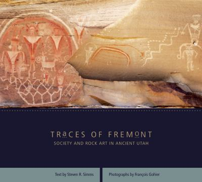 Traces of Fremont: Society and Rock Art in Ancient Utah 9781607810117