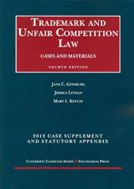 Trademark and Unfair Competition Law, Cases and Materials, 4th, 2012 Supplement and Statutory Appendix 9781609300753